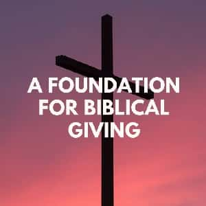 Biblical giving is core to a life of faith.