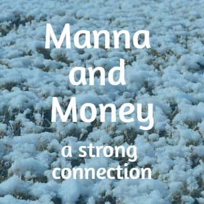 The manna story can help us with money.