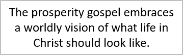 The prosperity gospel is not the gospel.